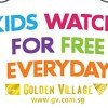 Kids watch for free with 2 standard Golden Village movie tickets