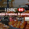 Here are HSBC latest 1-for-1 Buffet & Dining Deals valid till August 2016